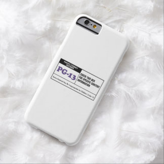 Rated PG 13 Barely There iPhone 6 Case