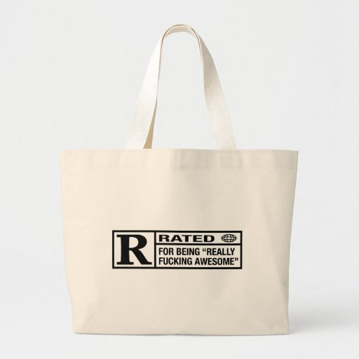 Rated R for being awesome Canvas Bags