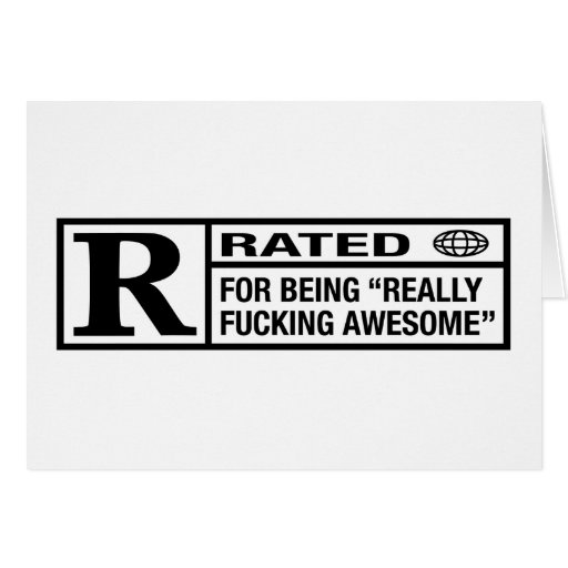 Rated R for being awesome Cards