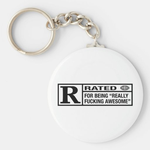 Rated R for being awesome Key Chain