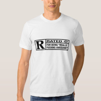 Rated R for being awesome Tee Shirt