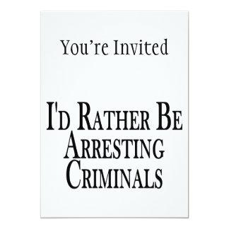 Rather Arrest Criminals 13 Cm X 18 Cm Invitation Card