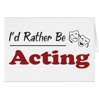 Rather Be Acting Card