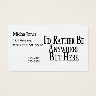 Rather Be Anywhere But Here Business Card