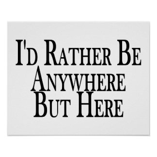 Rather Be Anywhere But Here Poster