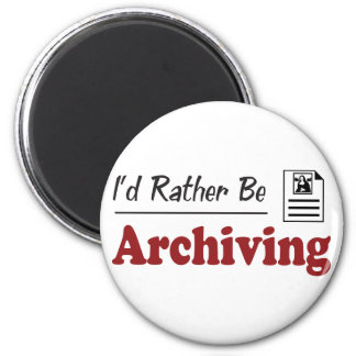 Rather Be Archiving Magnet