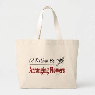 Rather Be Arranging Flowers Canvas Bag