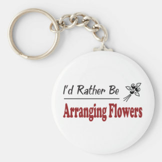 Rather Be Arranging Flowers Key Chain