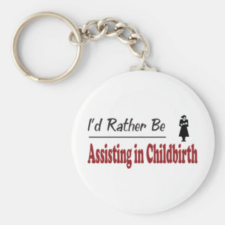 Rather Be Assisting in Childbirth Basic Round Button Key Ring