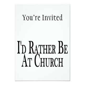 Rather Be At Church 13 Cm X 18 Cm Invitation Card