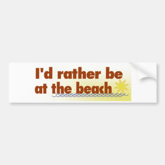 Rather Be At The Beach Bumper Sticker