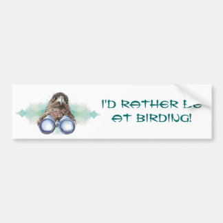Rather be at the Birding with Hawk and Binoculars Bumper Sticker
