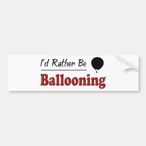 Rather Be Ballooning Bumper Sticker