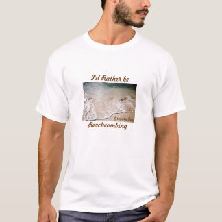 Rather be Beachcombing custom shirt