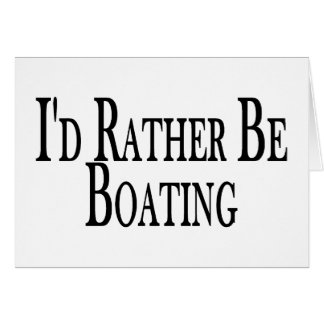 Rather Be Boating Card
