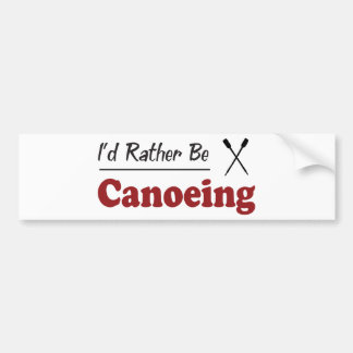 Rather Be Canoeing Bumper Sticker