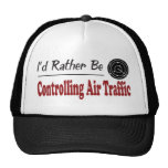 Rather Be Controlling Air Traffic Trucker Hat