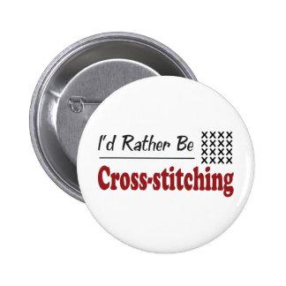 Rather Be Cross-stitching Pinback Button