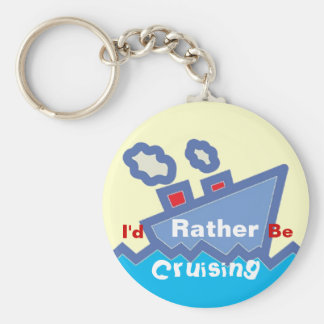 Rather Be Cruising Keychain