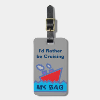 Rather Be Cruising Luggage Tag Gray
