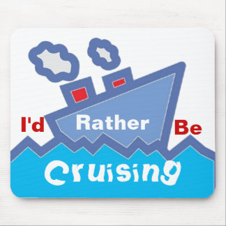 Rather Be Cruising Mousepad