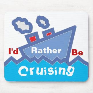 Rather Be Cruising Mousepad
