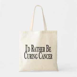Rather Be Curing Cancer Budget Tote Bag