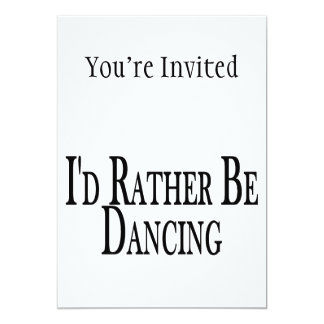 Rather Be Dancing 13 Cm X 18 Cm Invitation Card