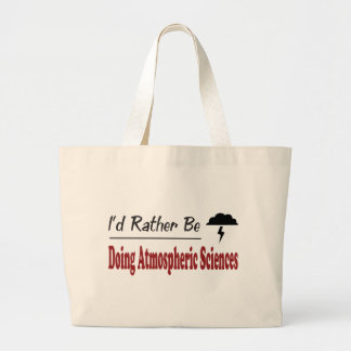 Rather Be Doing Atmospheric Sciences Canvas Bag