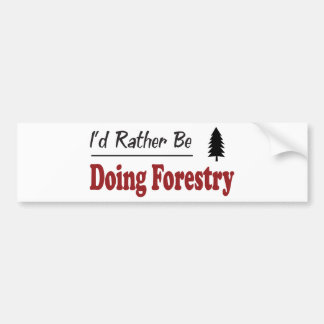 Rather Be Doing Forestry Bumper Sticker
