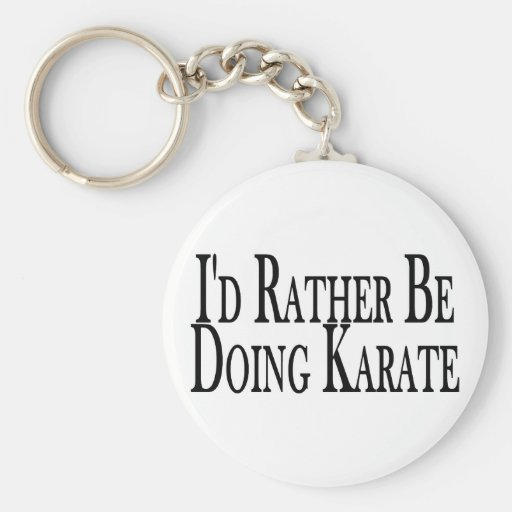 Rather Be Doing Karate Key Chain