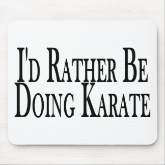 Rather Be Doing Karate Mouse Mat