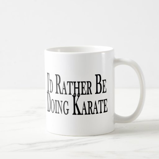 Rather Be Doing Karate Coffee Mugs