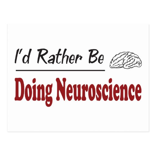 Rather Be Doing Neuroscience Post Card