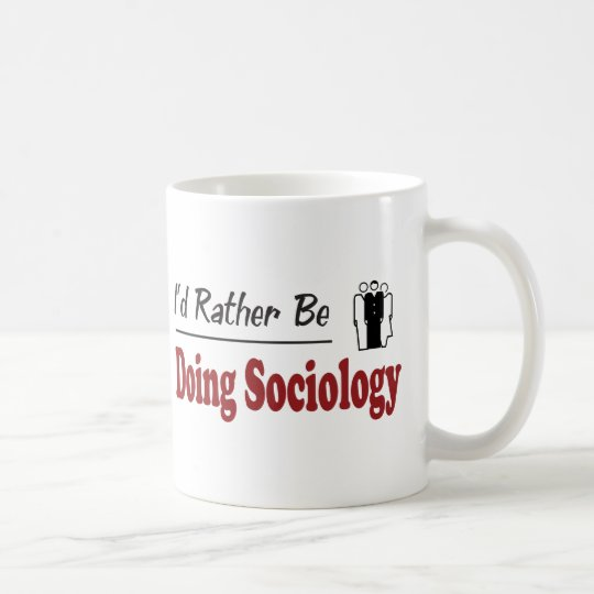 Rather Be Doing Sociology Coffee Mug