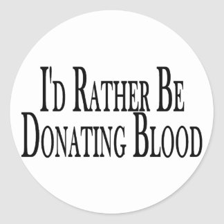 Rather Be Donating Blood Stickers
