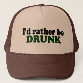 Rather Be Drunk Trucker Hat