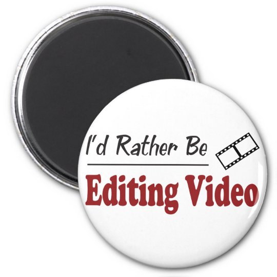 Rather Be Editing Video Magnet
