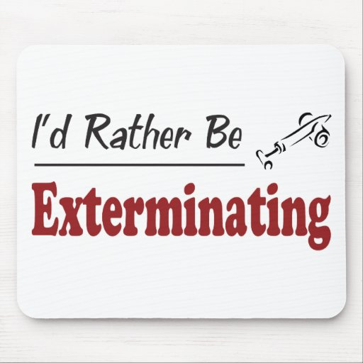 Rather Be Exterminating Mouse Pad