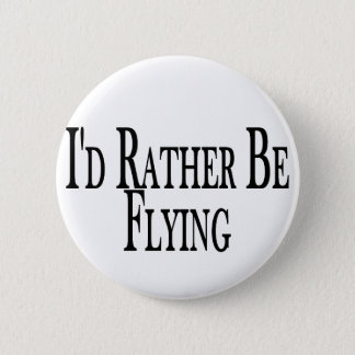 Rather Be Flying 6 Cm Round Badge