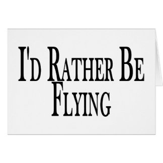 Rather Be Flying Card