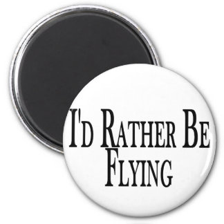 Rather Be Flying Magnet