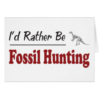 Rather Be Fossil Hunting Card