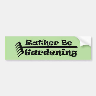 Rather Be Gardening Bumper Sticker