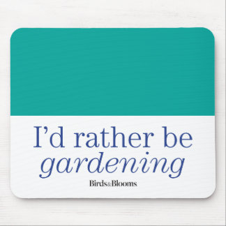 Rather Be Gardening Mouse Mat