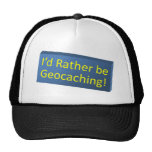 Rather be Geocaching! Hat