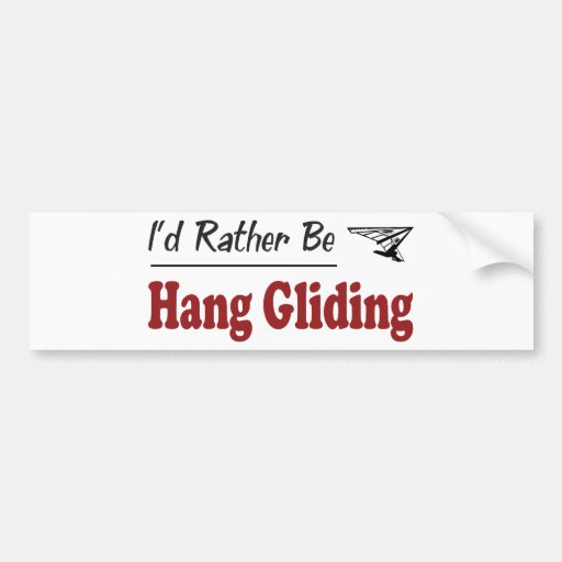 Rather Be Hang Gliding Bumper Sticker