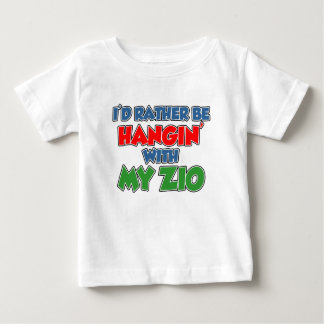 Rather Be Hanging With My Zio Baby T-Shirt