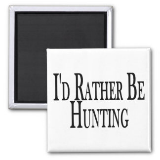 Rather Be Hunting Square Magnet