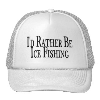 Rather Be Ice Fishing Cap